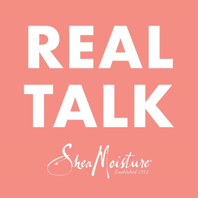 SheaMoisture x Real Talk